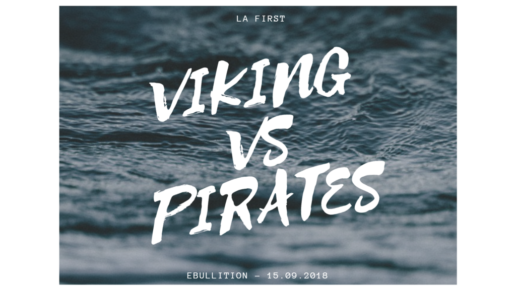 La First : Pirate VS Viking