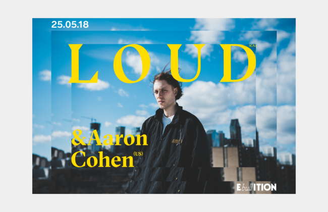 LOUD (CA) + AARON COHEN (US)