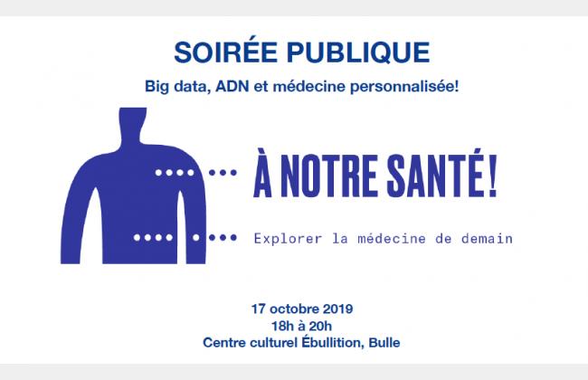 Soirée Publique, Big data, ADN et médecine personnalisée!