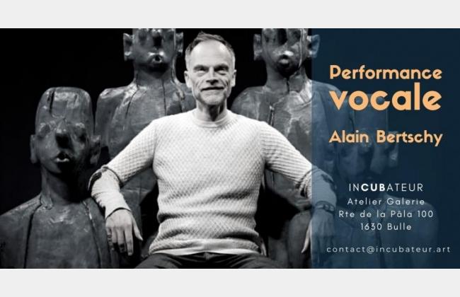Performance vocale de Alain Bertschy