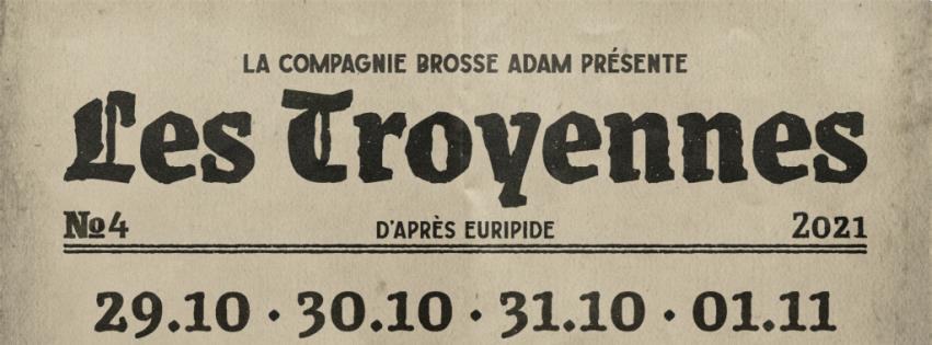 Les Troyennes, D'après Euripide, par la Compagnie Brosse Adam
